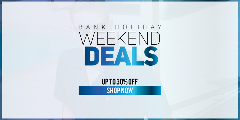 Bank Holiday Weekend Deals - Up to 30% Off - Shop Now