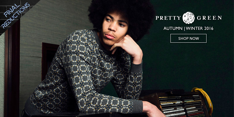 Pretty Green - Final Reductions - Up to 75% off